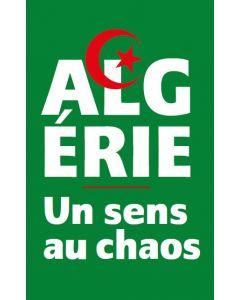 Algérie: Un sens au chaos