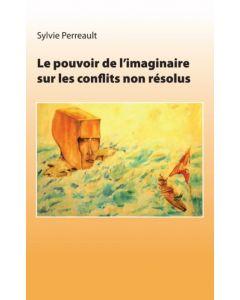 Le pouvoir de l'imaginaire sur les conflits non résolus