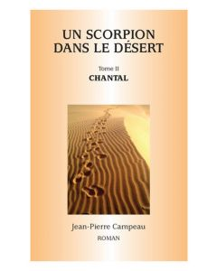 Un scorpion dans le désert - Tome 2: Chantal