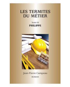 Les termites du métier Tome 3 - Philippe