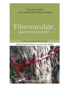 Fibromyalgie, quand tu nous tiens !