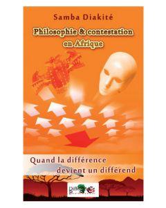 PHILOSOPHIE ET CONTESTATION EN AFRIQUE.Quand la différence devient un différend