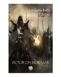 LA REINE NOIRE - La trilogie du Araffin Tome 2