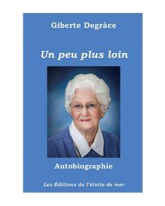 Un peu plus loin, une touchante autobiographie !