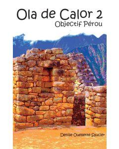 Ola de Calor 2 : Objectif Pérou
