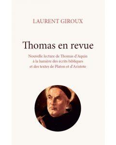 Thomas en revue – Nouvelle lecture de Thomas d'Aquin à la lumière des écrits bibliques et des textes de Platon et d'Aristote