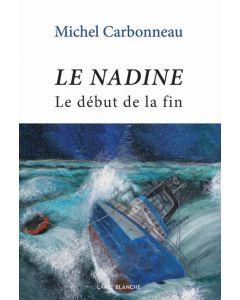 Le Nadine – Le début de la fin