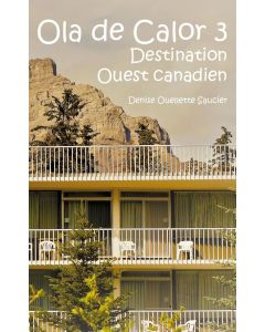 Ola de Calor 3: Destination ouest canadien
