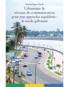 Urbanisme et réseaux de communication pour une approche équilibrée : le mode gabonais