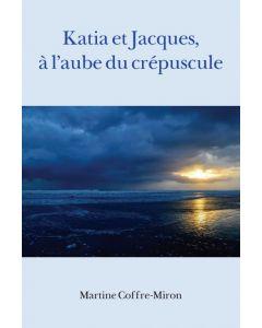 Katia et Jacques, à l'aube du crépuscule