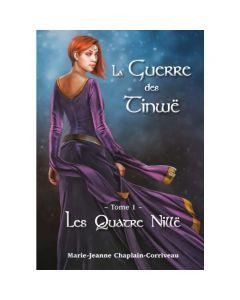Les Quatre Nillë - Tome 1 de la Guerre des Tinwë