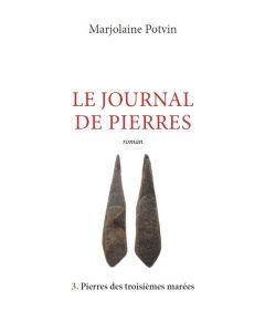 Le journal de pierres Tome 3 : Pierres des troisièmes marées