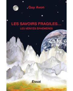 Les savoirs fragiles...Les vérités éphémères