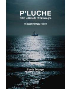 P'LUCHE entre le Canada et l'Allemagne Un double héritage culturel