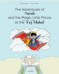 The Adventures of Sarah and the Magic Little Prince at the Taj Mahal