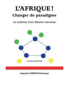L'Afrique! Changer de paradigme. Le schéma d'un illustre inconnu.