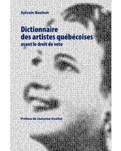 Dictionnaire des artistes québécoises avant le droit de vote