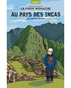 Le prof nomade: Au pays des Incas