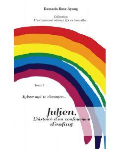 Laissez-moi vous raconter... Julien, l'histoire d'un confinement d'enfant