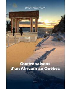 Quatre saisons d'un Africain au Québec