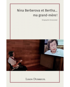 Nina Berberova et Bertha, ma grand-mère!
