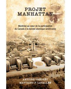 Projet Manhattan: Montréal au coeur de la participation du Canada à la bombe atomique américaine
