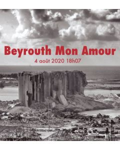 Beyrouth Mon Amour 4 août 2020 18h07