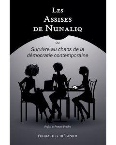 Les Assises de Nunaliq ou Survivre au chaos de la démocratie contemporaine