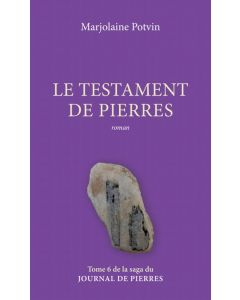 Le journal de pierres Tome 6 : Le testament de pierres