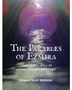 The Parables of Ezmira