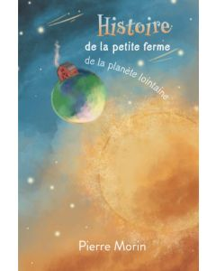 Histoire de la petite ferme de la planète lointaine