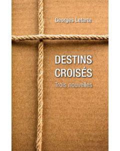 Destins croisés: trois nouvelles