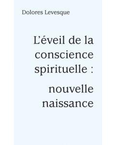 L'eveil de la conscience spirituelle : nouvelle naissance