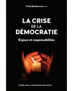 La crise de la démocratie - Enjeux et responsabilités