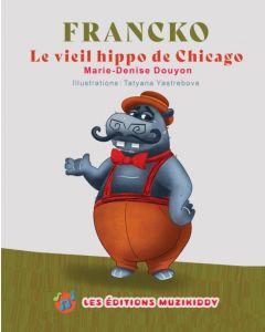 Francko – Le vieil hippo de Chicago