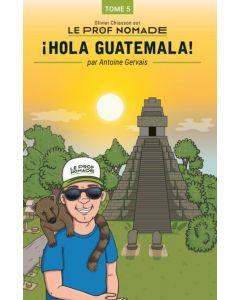 Le prof nomade: ¡Hola Guatemala!