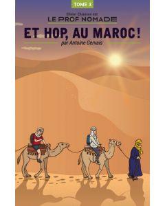 Le prof nomade: Et hop, au Maroc!