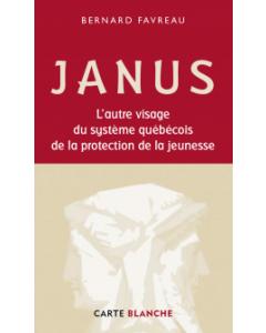 JANUS - L'autre visage du système québécois de la protection de la jeunesse